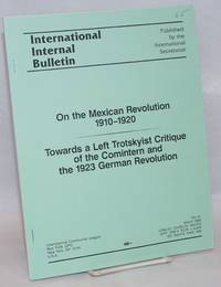 image of On the Mexican Revolution 1910-1920; Towards a Left Trotsykist Critique of the Comintern and the 1923 German Revolution
