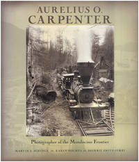Aurelius O. Carpenter: Photographer of the Mendocino Frontier