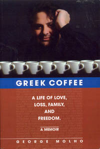 Greek Coffee: A Life of Love, Loss, Family, and Freedom