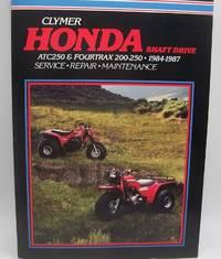 image of Clymer Honda Shaft Drive ATC250 & Fourtrax 200-250, 1984-1987 Manual (Clymer Motorcycle Repair Series)