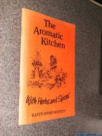 The Aromatic Kitchen; With Herbs and Spices