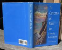 image of In Caverns Of Blue Ice -- FIRST EDITION