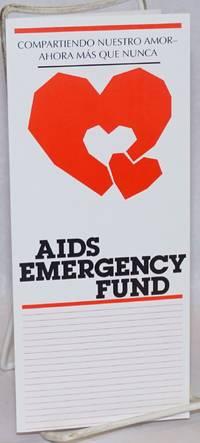 AIDS Emergency Fund: Compartiendo nuestro amor - ahora mas que nunca [brochure]