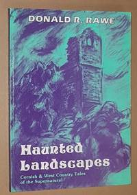Haunted Landscapes: Cornish and West Country tales of the supernatural