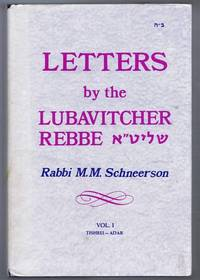 Letters by the Lubavitcher Rebbe, Vol. 1 Tishrei-Adar