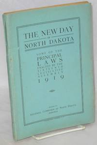 The new day in North Dakota: some of the principal laws enacted by the Sixteenth Legislative Assembly, 1919