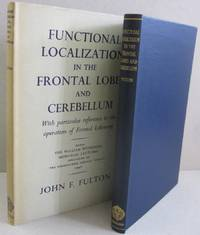 Functional Localization in the Frontal Lobes and Cerebellum; With Particular reference to the operation of the Frontal Lobotomy