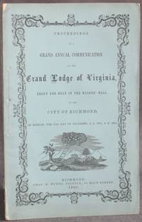 image of PROCEEDINGS OF A GRAND ANNUAL COMMUNICATION OF THE GRAND LODGE OF VIRGINIA, BEGUN AND HELD IN THE MASONS' HALL, IN THE CITY OF RICHMOND ON MONDAY, THE 11th DAY OF DECEMBER, 1865