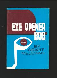 image of Eye Opener Bob : The Story of Bob Edwards ( Signed )