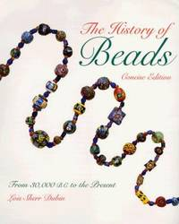 image of The History of Beads : From 30,000 B. C. to the Present