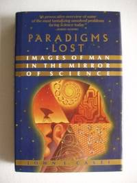 Paradigms Lost  -  Images of Man in the Mirror of Science