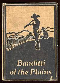 The Banditti Of The Plains or The Cattlemen's Invasion Of Wyoming In 1892