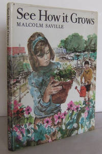 See how it grows : an introduction to gardening for boys and Girls