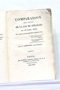 Comparaison des Bases de la Loi des Finances du 18 Avril 1816. Avec quelques principes...