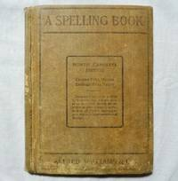 A Spelling Book North Carolina Edition 1906 Alfred Williams & Co., Raleigh, N.C. Foust; Griffin;