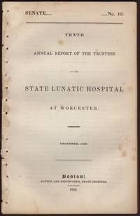 image of TENTH ANNUAL REPORT OF THE TRUSTEES OF THE STATE LUNATIC HOSPITAL AT WORCESTER. December, 1842. Senate No. 19