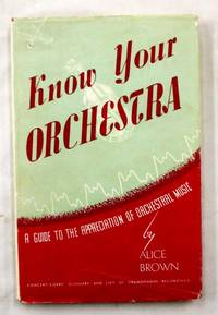 Know Your Orchestra: A Guide to the Appreciation of Orchestral Music