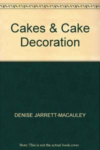 Cakes and Cake Decoration