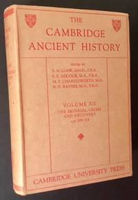 The Cambridge Ancient History -- Volume XII (The Imperial Crisis and Recovery A.D. 193-324)