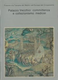 Palazzo Vecchio: committenza e collezionismo medicei.