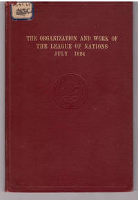 The Organization and Work of League of Nations by George F Kohn