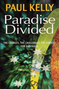 Paradise Divided. The Changes, the Challenges, the Choices for Australia