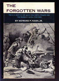 image of The Forgotten Wars:  The Role of the U.S. Navy in the Quasi-War with France and the Barbary Wars, 1798-1805