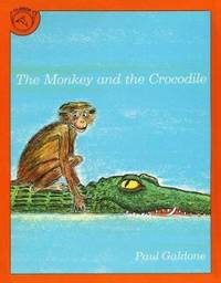 image of The Monkey and the Crocodile: A Jataka Tale from India (Paul Galdone Classics)
