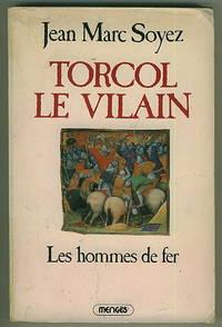 Torcol le Vilain II : Les Hommes de fer