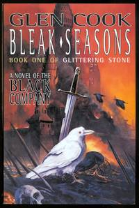 BLEAK SEASONS.  BOOK ONE OF THE GLITTERING STONE.  THE SIXTH CHRONICLE OF THE BLACK COMPANY.