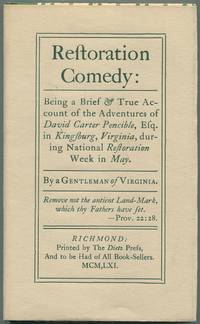image of Restoration Comedy: Being a Brief & True Account of the Adventures of David Carter Pencible, Esq. in Kingsburg, Virginia, during National Restoration Week in May