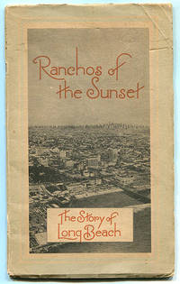 Ranchos of the Sunset: The Story of Long Beach