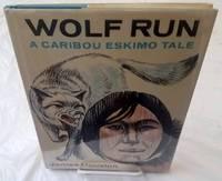 image of WOLF RUN A Caribou Eskimo Tale