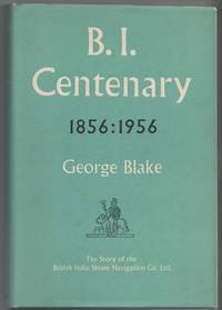 image of B.I. Centenary 1856-1956: the Story of the British India Steam Navigation Co. Ltd.