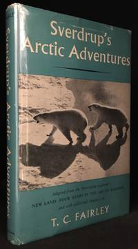 Sverdrup's Arctic Adventures; Adapted from; New Land: Four Years in the Arctic Regions