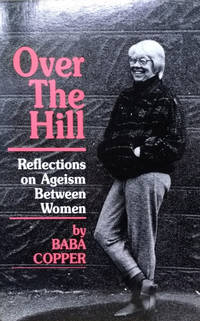 image of Over the Hill:  Reflections on Ageism between Women