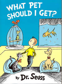 What Pet Should I Get by Dr. Seuss - First Edition - 2015 - from Ziesings and Biblio.co.uk