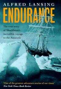 Endurance: Shackleton's Incredible Voyage: The True Story of Shackleton's Incredible...