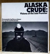image of Alaska Crude:  Visions of the Last Frontier