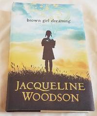 BROWN GIRL DREAMING by  Jacqueline Woodson - First edition, First Printing - 2014 - from Windy Hill Books (SKU: 034155)