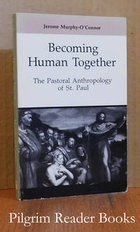 Becoming Human Together: The Pastoral Anthropology of St. Paul.