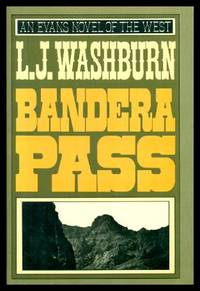 BANDERA PASS by  L. J Washburn - First Edition - 1989 - from W. Fraser Sandercombe and Biblio.co.uk