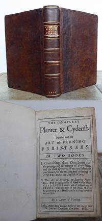 THE COMPLEAT PLANTER AND CYDERIST. Bound together with the  ART of PRUNING FRUIT TREES,  [NICOLAS VENETTE].
