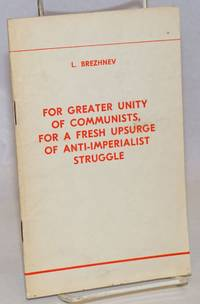 For greater unity of Communists, for a fresh upsurge of anti-imperialist struggle