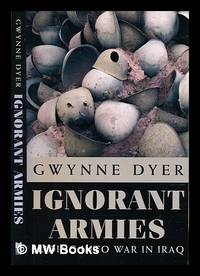 image of Ignorant armies : sliding into war in Iraq