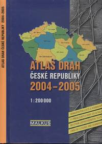 Atlas Drah Ceské Republiky 2004-2005 Atlas of Railways and Cableway, Metro and Tram Lines with Trolleybus Routes.