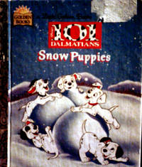 A Little Golden Book DISNEY'S 101 DALMATIONS Snow Puppies