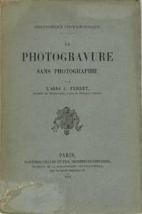 LA PHOTOGRAVURE SANS PHOTOGRAPHIE