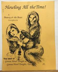 Howling all the Time! A Beauty and the Beast Songbook: The Best of Gonna Howl Tonight and Gonna Howl Tonight, Too!