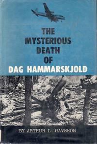 The Mysterious Death of Dag Hammarskjold by Arthur L. Gavshon - Hardcover - 1962 - from C.A. Hood & Associates and Biblio.com